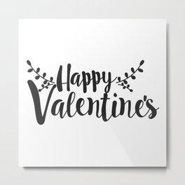 Hand Lettering Happy Valentines Metal Print