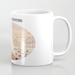 LET'S GO DUCK HUNTING Coffee Mug