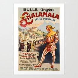 bulle gruyere chalamala opera populaire Art Print