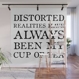 Distorted Realities - Virginia Woolf quote for tea drinker! Wall Mural