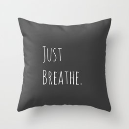 Just Breathe | Relax Grey and White Simple Handwriting Typography Throw Pillow