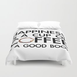 Happiness is a cup of coffee & a good book Duvet Cover