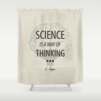 sagan Shower Curtains featuring Science is a way of thinking... by science fried art