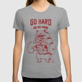 Go Hard or Go home Cat T-Shirt