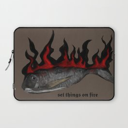 set things on fire Laptop Sleeve