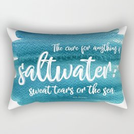 The Cure for Anything is Saltwater Rectangular Pillow