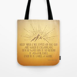 Keep Your Eyes Fixed on the Sun Tote Bag