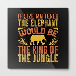 Elephant Quote - 21 Metal Print
