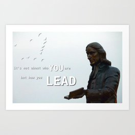 How you lead Art Print