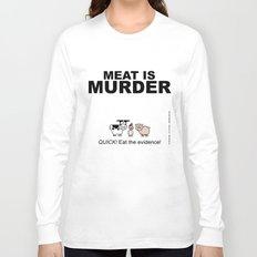 MEAT IS (tasty) MURDER Long Sleeve T-shirt