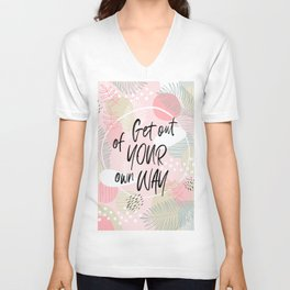 Get out of your own way on Mid Modern Nature Unisex V-Neck