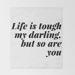 my darling, but so are you Throw Blanket