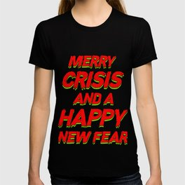 Merry Crisis And A Hanny New Fear Capitalist Gift T-shirt