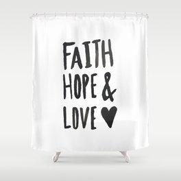 Faith Hope and Love Shower Curtain