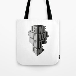 how it's done Tote Bag