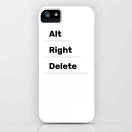 Alt Right Delete Shirts (Dark) iPhone Case