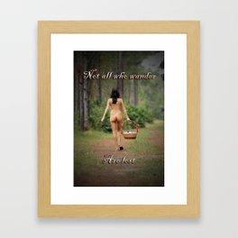 Not All Who Wander Are Lost Framed Art Print