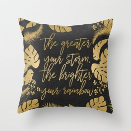 The Greater Your Storm Throw Pillow