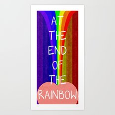 AT THE END OF THE RAINBOW Art Print