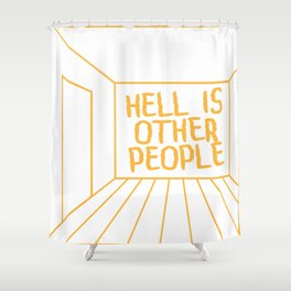 Hell Is Other People Shower Curtain