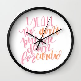 Don't Put Me Down for Cardio Pitch Perfect Fat Amy Wall Clock