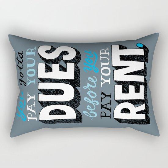 Dues Before Rent Rectangular Pillow