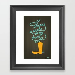 There's A Snake In My Boot! Framed Art Print