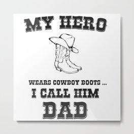 My Hero Is My Dad Metal Print