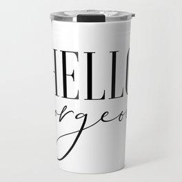 Hello Gorgeous, Modern Wall Art, Printable Art, Gift For Her, Bedroom Decor Travel Mug