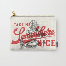Take Me Somewhere Nice Carry-All Pouch