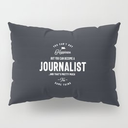 Happiness Journalist Pillow Sham