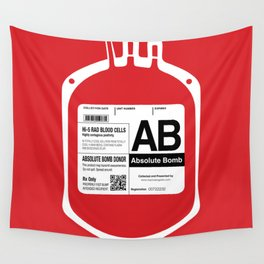 My Blood Type is AB, for Absolute Bomb! Wall Tapestry
