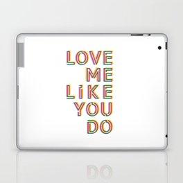 Love me like you do Laptop & iPad Skin