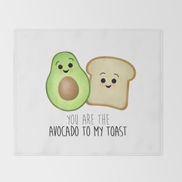 You Are The Avocado To My Toast Throw Blanket
