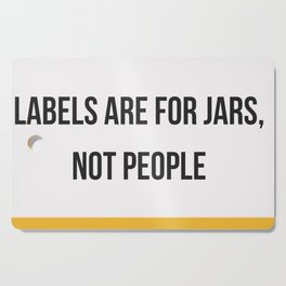 Labels are for Jars, not People Cutting Board
