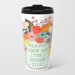 Always Look On The Bright Side Metal Travel Mug