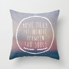 I. Music fills the infinite Throw Pillow