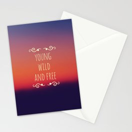 Young Wild and Free Stationery Cards