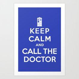 Keep calm and call the Doctor Art Print