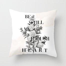 Foolish Heart Throw Pillow