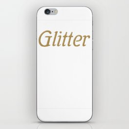 Glitter Is My Signature Color Girls/Womens T Shirt iPhone Skin