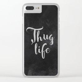 Thug Life - white on black chalkboard Clear iPhone Case