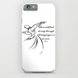 Love Will Find Its Way Through All Languages Rumi Quote iPhone Case
