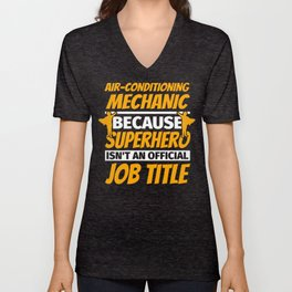 AIR-CONDITIONING MECHANIC Funny Humor Gift Unisex V-Neck