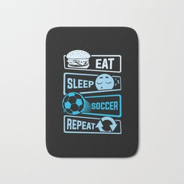 Eat Sleep Soccer Repeat Bath Mat