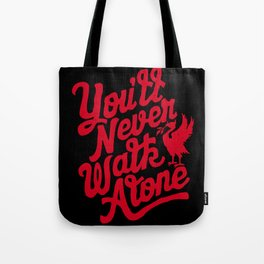 You'll Never Walk Alone -  Red on Black Tote Bag