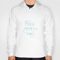 once upon a  time Hoodies featuring Once Upon a Time by Emma Margaret Illustration
