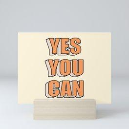 Yes You Can Mini Art Print