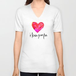 I love you too. Unisex V-Neck