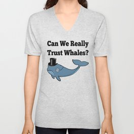 Can We Really Trust Whales? Unisex V-Neck
